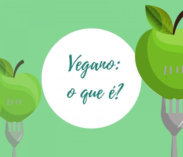 Vegano: o que é? Qual a diferença com vegetariano?